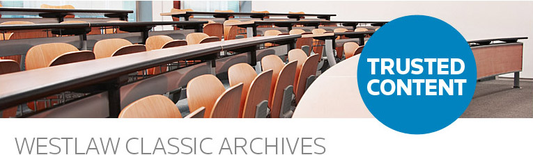 Trusted Content - Westlaw Classic Archives